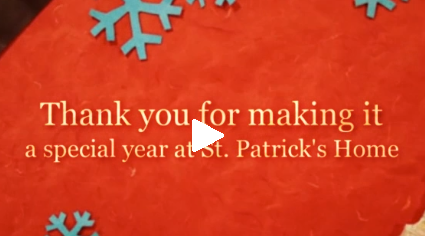 A Special Year at St. Patrick's Home